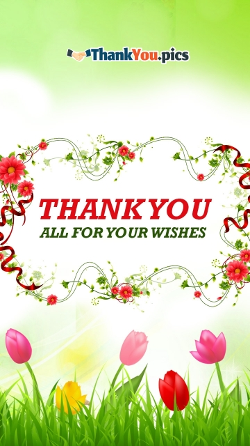 Thank You All For Your Wishes