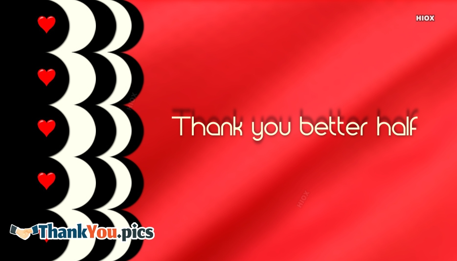 Thank You Better Half Image