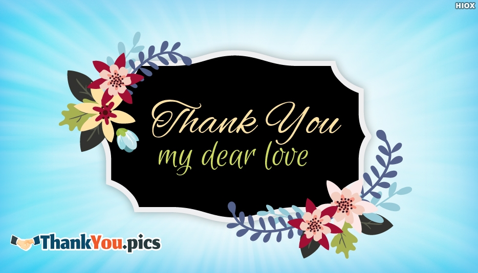 Thank You My Dear Love - Thank You Images for Love