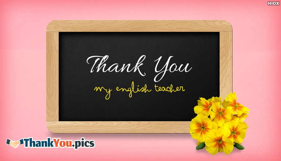 Thank You My English Teacher - Thank You Images for Teachers