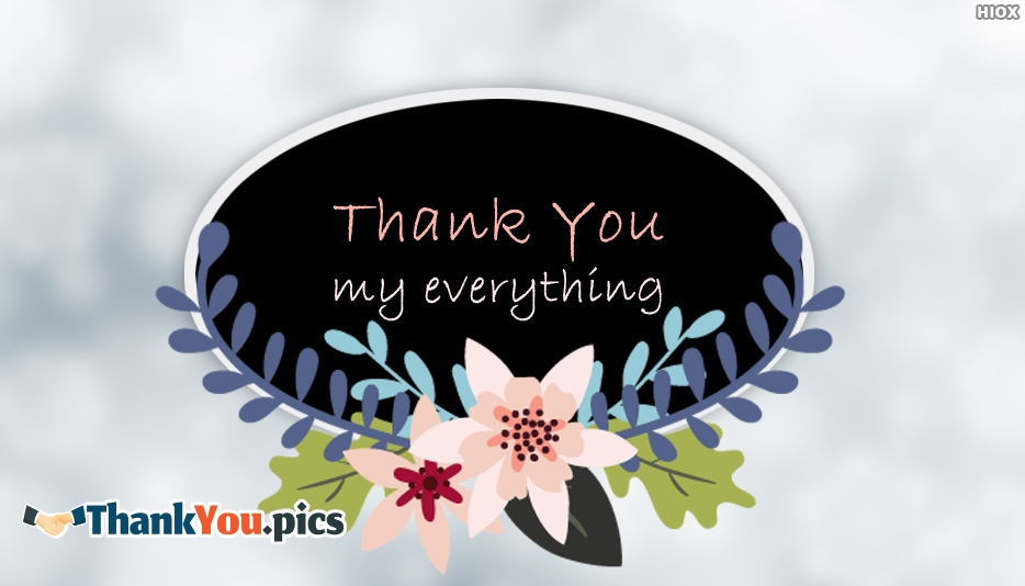 Thank You My Everything - Thank You Images for My Love