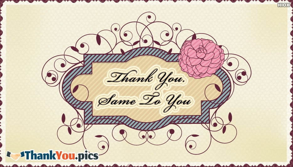 Thank You Same To You Images