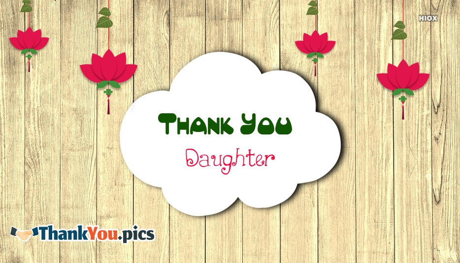 Thank You Messages to Daughter