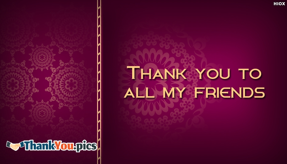 Thank You To All My Friends - Thank You Images for Friends