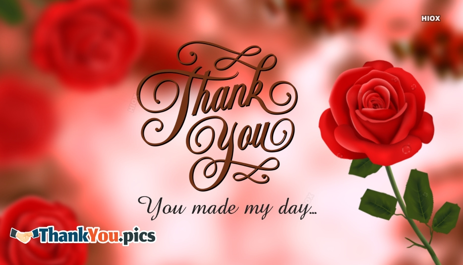 Thank You For Making My Day Special Images