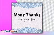 Many Thanks For Your Time