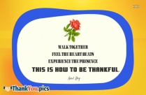 Walk Together. Feel The Heart Beats. Experience The Presence. This Is How To Be Thankful