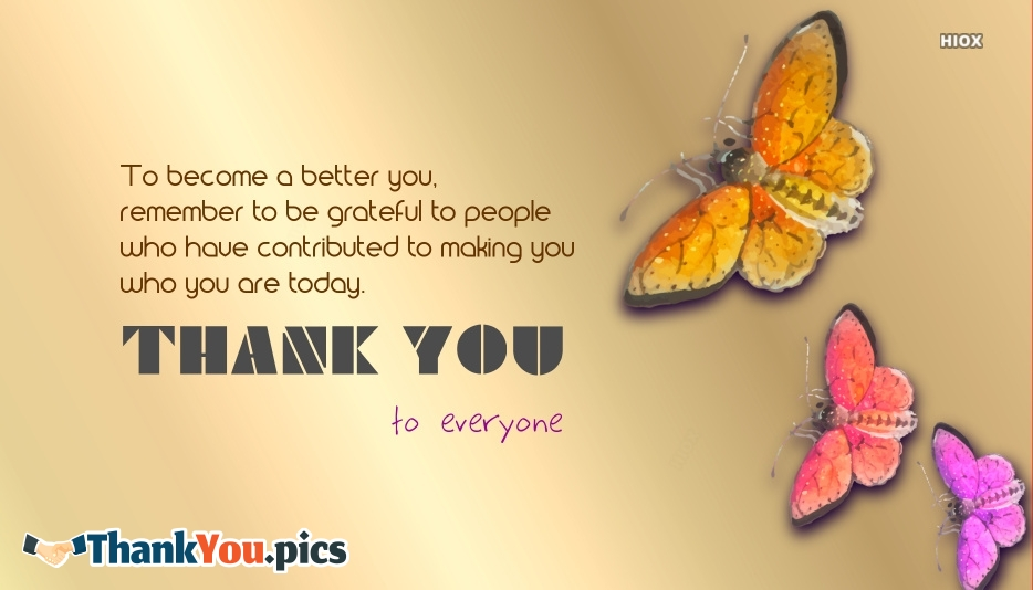 To Become A Better You, Remember To Be Grateful To People Who Have Contributed To Making You Who You Are Today